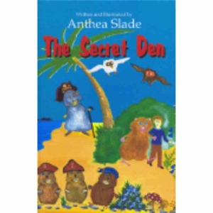 THE SECRET DEN by Anthea Slade published by Arthur H Stockwell - Book Publisher - North Devon