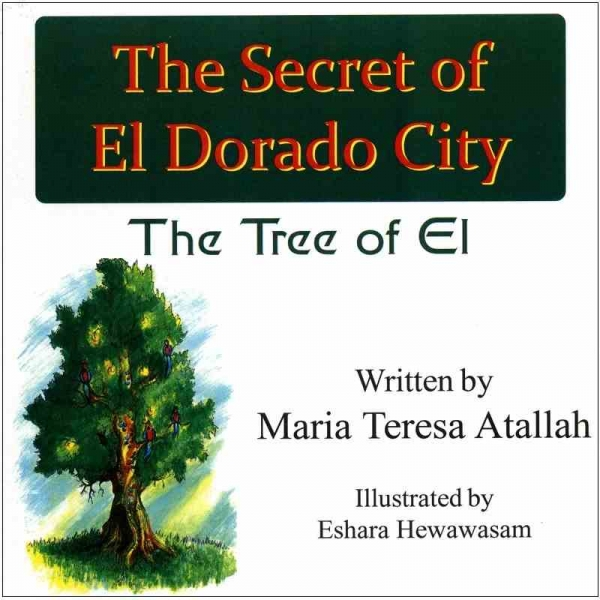 THE SECRET OF EL DORADO CITY - The Tree of El by Maria Teresa Atallah published by Arthur H Stockwell - Book Publisher - North Devon