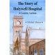 THE STORY OF HOLYWELL HOSPITAL - A Country Asylum by Michael Sheane published by Arthur H Stockwell - Book Publisher - North Devon