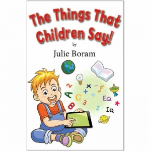THE THINGS THAT CHILDREN SAY! by Julie Boram published by Arthur H Stockwell - Book Publisher - North Devon