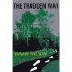 THE TRODDEN WAY by Brian Wilson published by Arthur H Stockwell - Book Publisher - North Devon