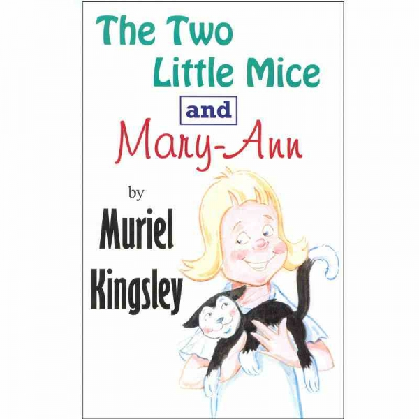 THE TWO LITTLE MICE AND MARY–ANN by Muriel Kingsley published by Arthur H Stockwell - Book Publisher - North Devon