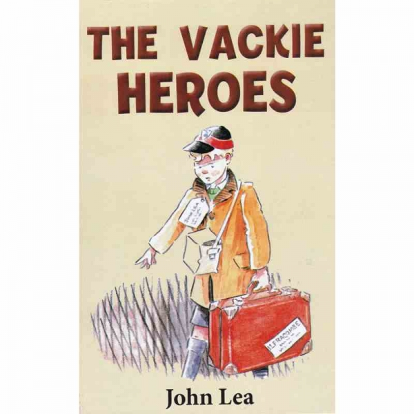 THE VACKIE HEROES by John Lea published by Arthur H Stockwell - Book Publisher - North Devon