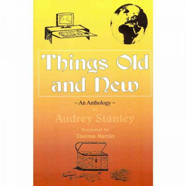 THINGS OLD AND NEW by Audrey Stanley published by Arthur H Stockwell - Book Publisher - North Devon