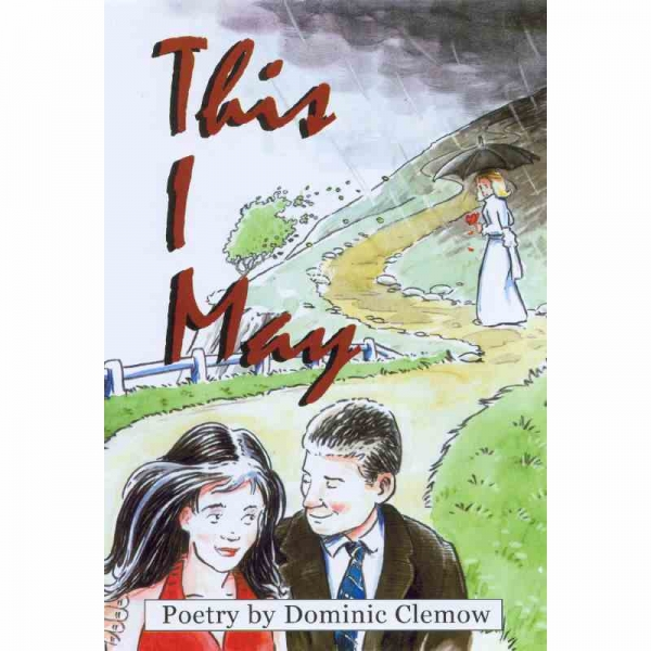 THIS I MAY by Dominic Clemow published by Arthur H Stockwell - Book Publisher - North Devon