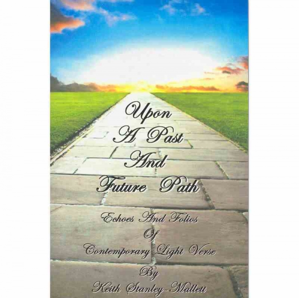 UPON A PAST AND FUTURE PATH by Keith Stanley-Mallett published by Arthur H Stockwell - Book Publisher - North Devon