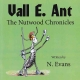 VALL E. ANT - The Nutwood Chronicles by N. Evans published by Arthur H Stockwell - Book Publisher - North Devon