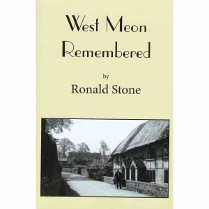 WEST MEON REMEMBERED by Ronald Stone published by Arthur H Stockwell - Book Publisher - North Devon
