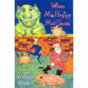 WHEN MR HOPPY MET SANTA by Anthea Slade published by Arthur H Stockwell - Book Publisher - North Devon